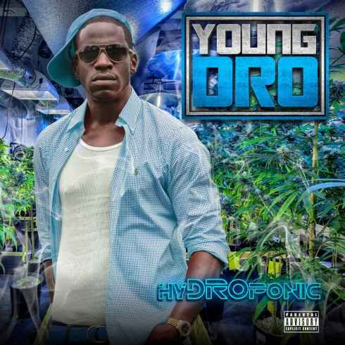 Young Dro – HyDROponic (album download)