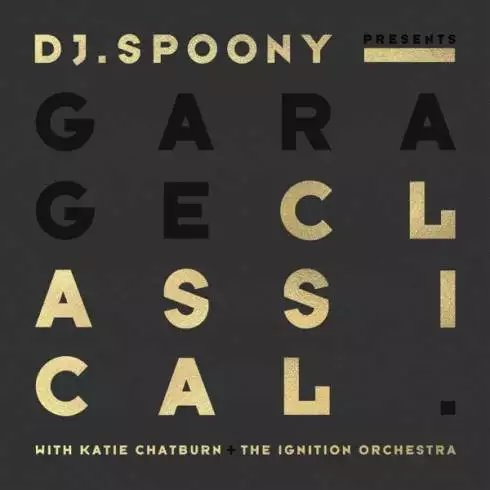 DJ Spoony – Garage Classical [Album Download]