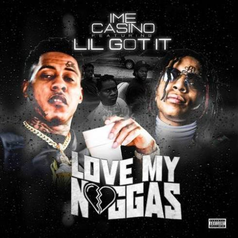IME Casino – Love My Niggas (ft. Lil Gotit) [MP3 Download]