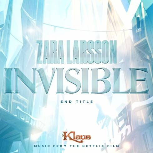 Zara Larsson – Invisible (End Title from Klaus) [Download]