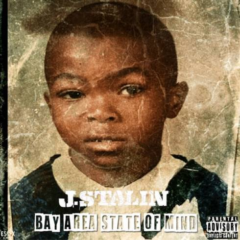J. Stalin – Bay Area State of Mind (Album Download)