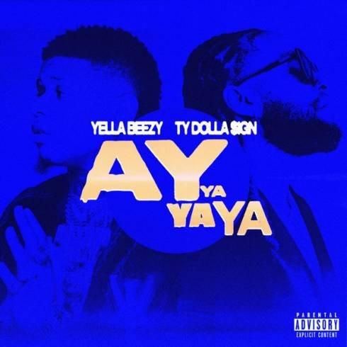 Yella Beezy – Ay Ya Ya Ya (ft. Ty Dolla $ign) [MP3 Download]