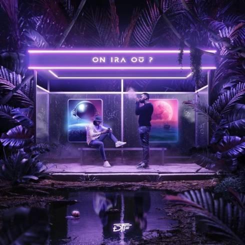 DTF – On ira où ? (Deluxe) [Album Download]