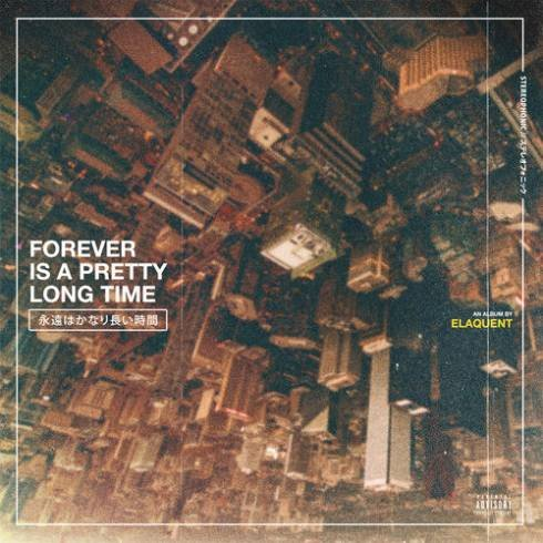 Elaquent – Forever Is A Pretty Long Time (Album Download)