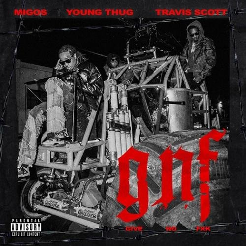 Migos, Young Thug, Travis Scott - GNF (Give No FXK) [Download]