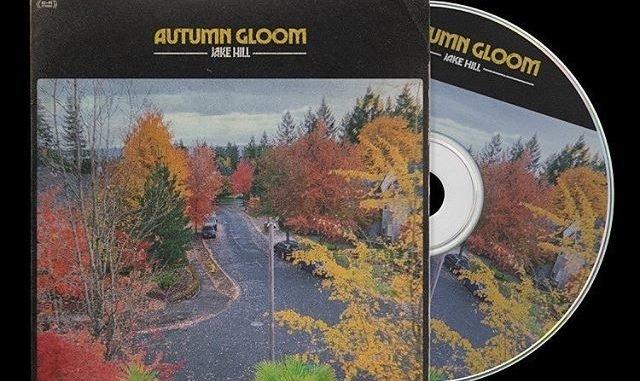 Jake Hill – Autumn Gloom [Album Download]
