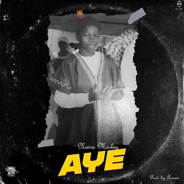 Naira Marley - Aye (mp3 download)