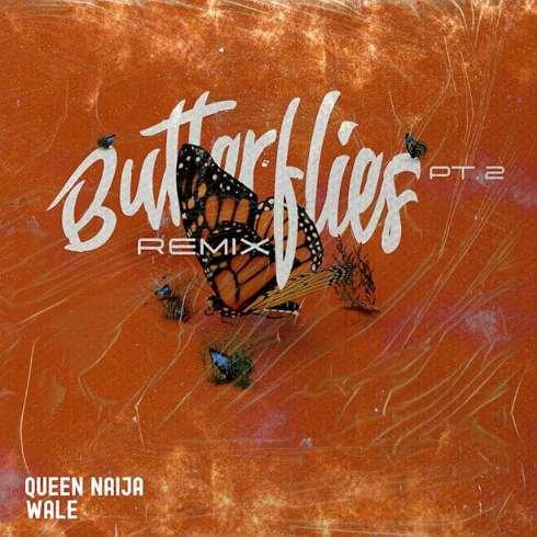 Queen Naija x Wale - Butterflies Part 2 Remix (download)