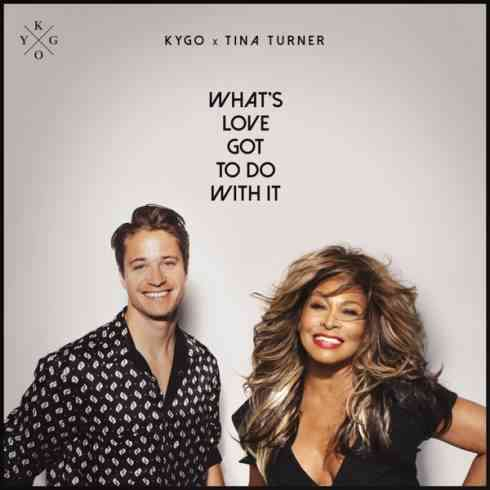 Kygo & Tina Turner – What's Love Got to Do with It (download)