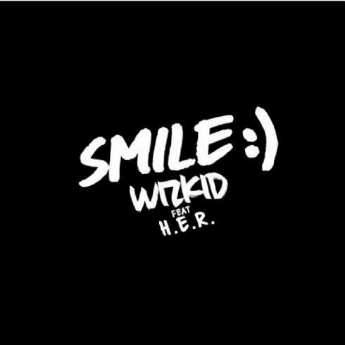 Wizkid - Smile Ft. H.E.R (download)