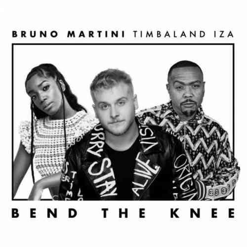 Bruno Martini, IZA & Timbaland – Bend the Knee (download)