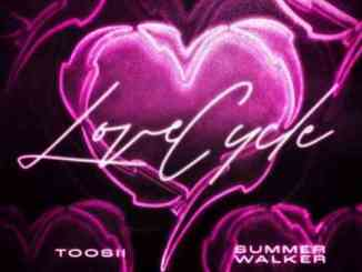 Toosii & Summer Walker – Love Cycle (download)
