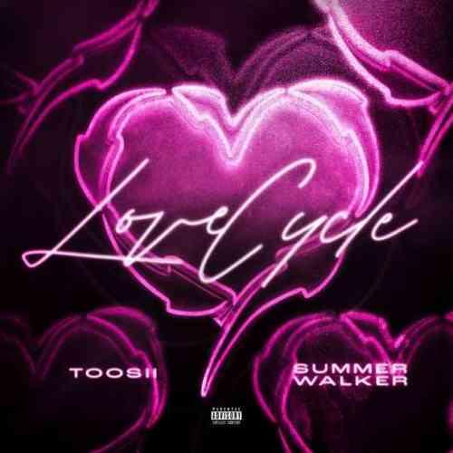 Toosii & Summer Walker – Love Cycle (download)