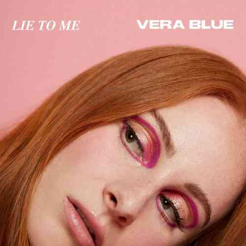 Vera Blue – Lie To Me (download)