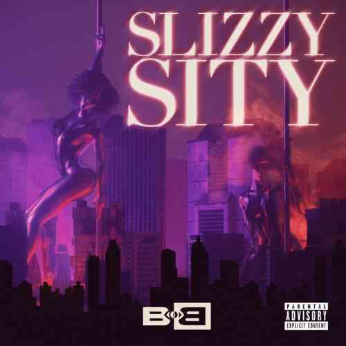 B.O.B. - Slizzy Sity (download)