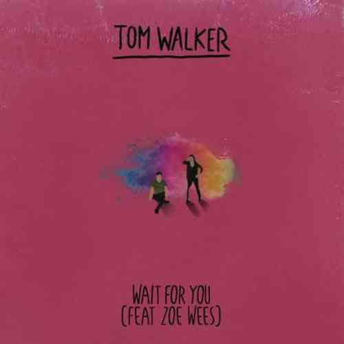 Tom Walker & Zoe Wees – Wait for You (download)