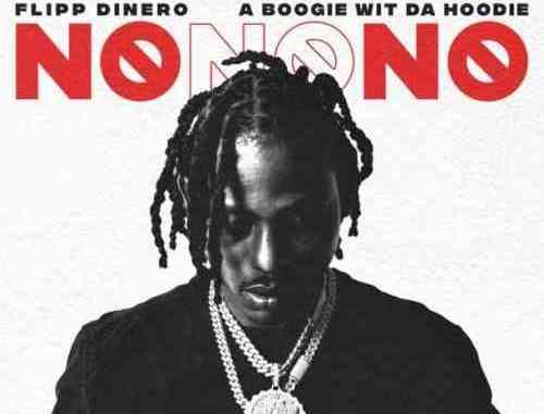 Flipp Dinero – No No No ft. A Boogie wit da Hoodie (download)