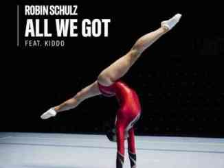 Robin Schulz – All We Got ft. KIDDO (download)