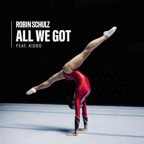 Robin Schulz – All We Got ft. KIDDO (download)