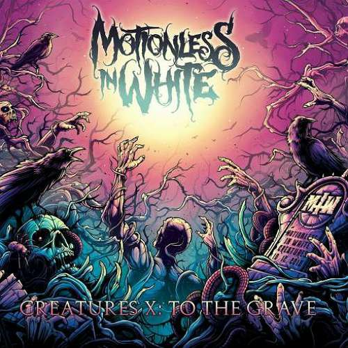 Motionless In White – Creatures X: To The Grave (download)
