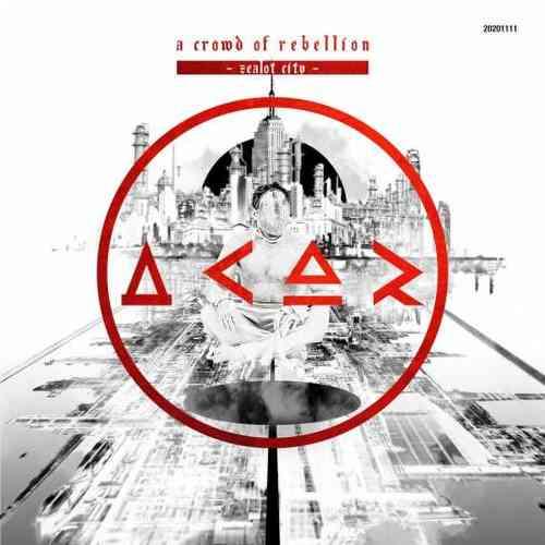 A crowd of rebellion – Zealot City album (download)
