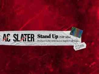 AC Slater – Stand Up 'VIP Mix' (download)