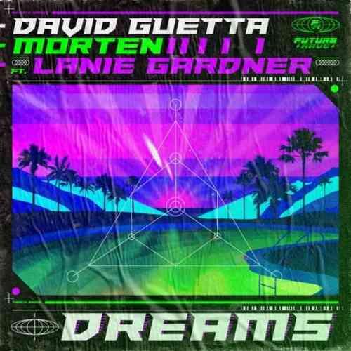 David Guetta & MORTEN – Dreams ft. Lanie Gardner (download)