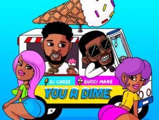 DJ Chose & Gucci Mane – You a Dime (download)
