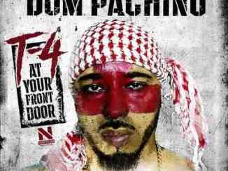 Dom Pachino – T- 4 at Your Front Door Album (download)