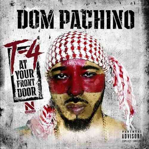 Dom Pachino – T- 4 at Your Front Door Album (download)