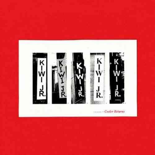 Kiwi jr. – Cooler Returns Album (download)