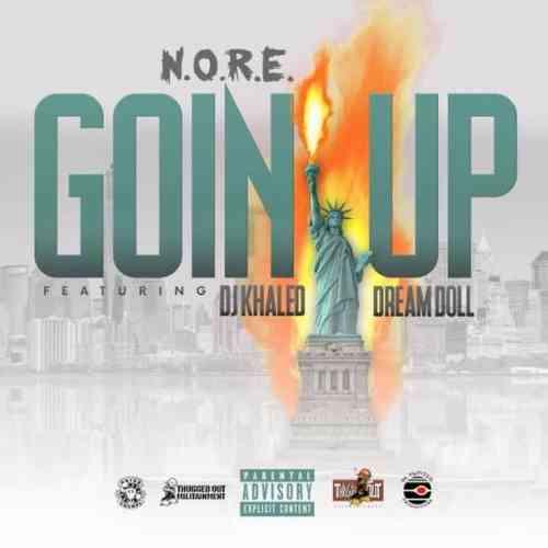 N.O.R.E. – Goin Up ft. DJ Khaled & DreamDoll (download)