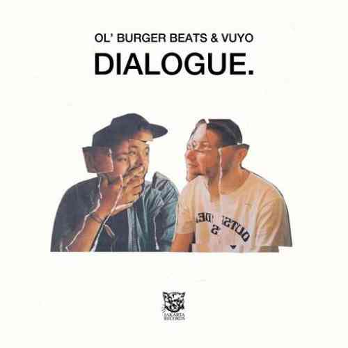 Ol' Burger Beats & Vuyo – Dialogue. (download)