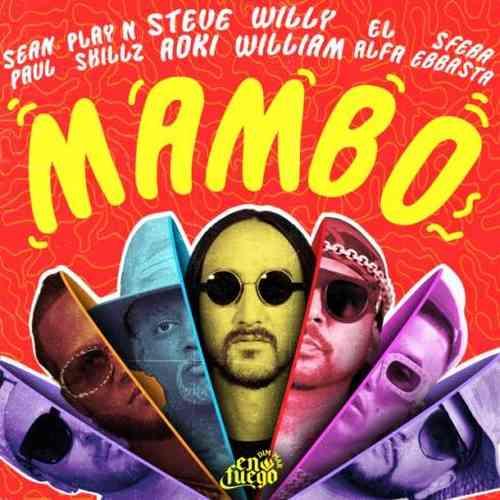 Steve Aoki & Willy William – Mambo ft. Sean Paul, El Alfa, Sfera Ebbasta & Play-N-Skillz (download)