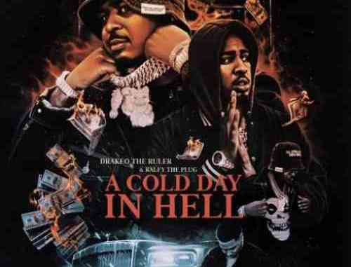 Drakeo the Ruler & Ralfy the Plug – A Cold Day In Hell Album (download)