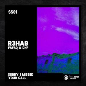 R3HAB, Fafaq & DNF – Sorry I Missed Your Call (download)