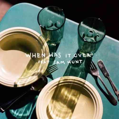 Sasha Sloan – when was it over f. Sam Hunt (download)