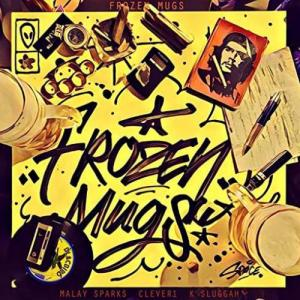 Maylay Sparks – Frozen Mugs feat. Clever 1 & K-Sluggah album (download)