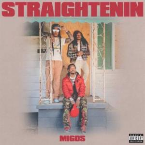 Migos – Straightenin (download)