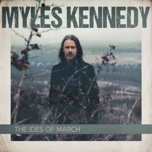Myles Kennedy – The Ides of March Album (download)