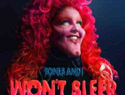 Tones And I – Won't Sleep (download)
