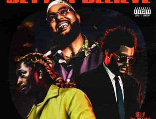 Belly x The Weeknd & Young Thug – Better Believe (download)