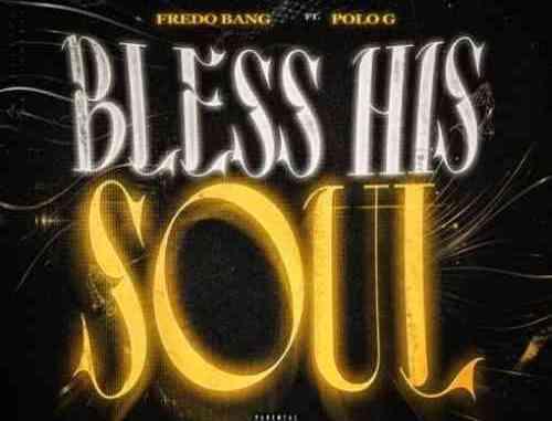 Fredo Bang – Bless His Soul F. Polo G (download)