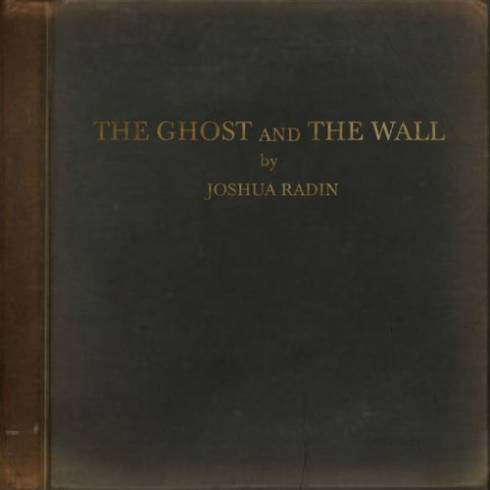 Joshua Radin – The Ghost and the Wall Album (download)