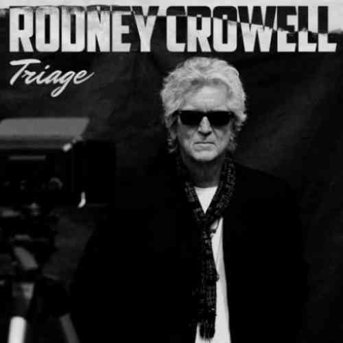 Rodney Crowell – Triage Album (download)