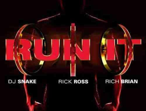 DJ Snake – Run It F.. Rick Ross & Rich Brian (download)