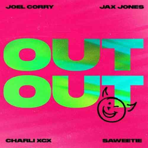 Joel Corry, Jax Jones & Charli XCX – OUT OUT F. Saweetie (download)