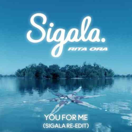 Sigala & Rita Ora – You for Me (Sigala Re-Edit)