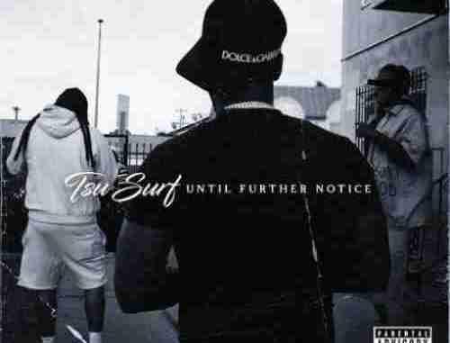 Tsu Surf – Until Further Notice album (download)