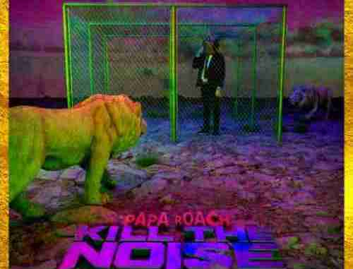 Papa Roach – Kill The Noise (download)